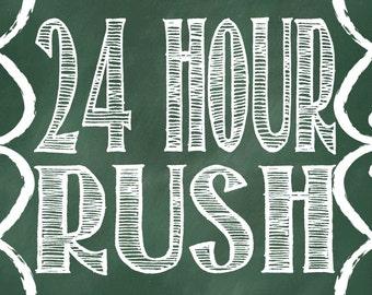 24 HOUR RUSH