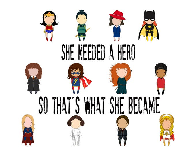 Featured listing image: She needed a hero so that's what she became  original art 5x7  quote print