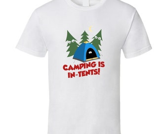 Camping Is In Tents T Shirt