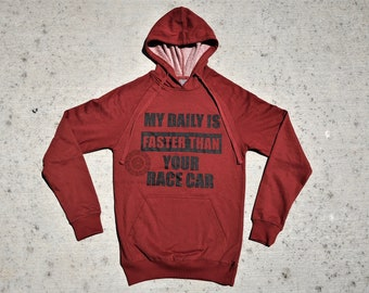 Car Lovers Hoodie - My Daily Is Faster Than Your Race Car Hoodie