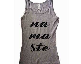 Namaste, Namaste Shirt, Yoga Shirt, Yoga Tank, Workout Apparel, Namaste Tank, Namaste Tshirt, Gym Shirt, Yoga, Gifts For Her