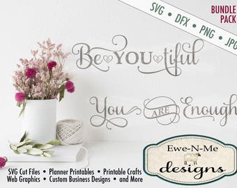 Be-You-Tiful and You ARE Enough SVG Cutting File - Motivational Quote Cutting File -  svg, dxf, png and jpg files available