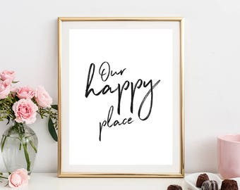 our happy place print, family prints, hand lettered print, digital art, printable quotes, printable wall art, quote, prints, black and white