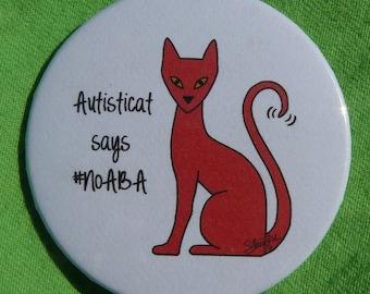Autisticat says #NoABA (button)