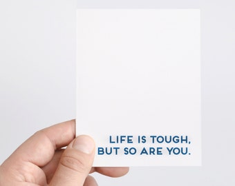 Sympathy Card | Encouragement Card | Pet Sympathy Card | Empathy Card | Life Is Tough But So Are You | Graduation Card | Condolence Card