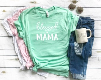 Blessed mama. Mother's Day t-shirt. Mom shirt.