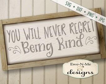 Kindness svg - Never Regret Being Kind SVG - Be Kind SVG - Never Regret SVG - floral svg - Commercial Use svg, dxf, png, jpg