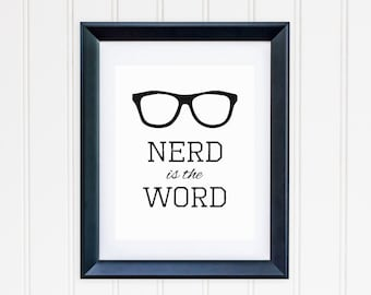 Nerd is the Word Printable - Instant Download - Nerdy Glasses Geek Decor - High Resolution JPEG & PDF