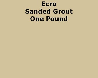 Ecru SANDED Grout - 1 Pound for Walls, Floors, Counter Tops, Backsplashes, Tubs, Showers, Mosaics