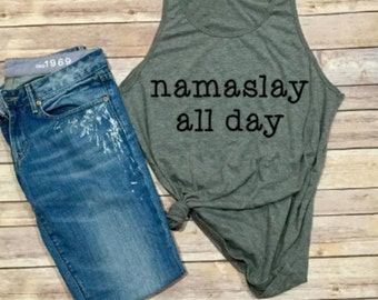 NAMASLAY All Day Tank - Namaste Shirt - Yoga Shirt - Women's Shirt - Women's Clothing - Women's Tank - Yoga Tank - OM - Yoga Every Day