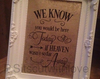 We know you would be here today if heaven wasn't so far away quote svg