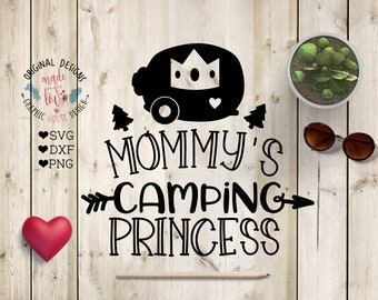 Mommy's camping Princess Cut File SVG, DXF, PNG, Mother daughter svg, Camping svg, Camp svg, camping princess svg, baby girl svg, camp baby