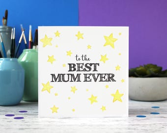 Best Mum Ever, Mother's Day Card, Mum birthday card, Best Mum, Mum card,