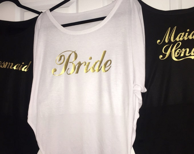 6 bachelorette party shirts . Bridesmaid gold foil shirts . Wedding Shirts - flowy Bridesmaid gold writing shirts . Bridal oversized tops.
