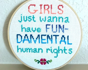 """Girls Just Wanna Have Fundamental Human Rights Feminist Cross Stitch Quote Wall Decor in 6"""" Hoop"""
