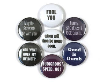 Spaceballs Movie Quotes Fan Art 6 - 1 Inch Pinback Button Pin Set