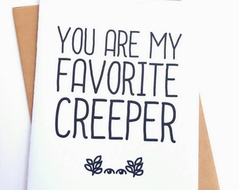 """You are my favorite creeper  card Funny """"I love you""""  Card- card for wife- card for husband-card for boyfriend"""