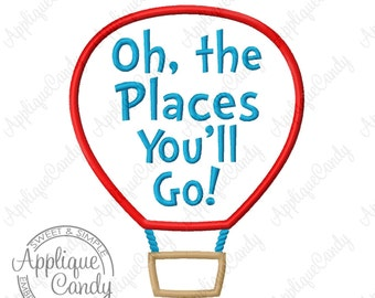 Oh, the Places You'll Go! Hot Air Balloon Applique Machine Embroidery Design 4x4 5x7 6x10 Birthday Dr Doctor INSTANT DOWNLOAD