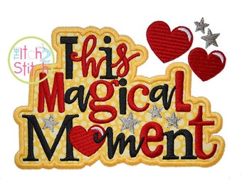 This Magical Moment Applique Design For Machine Embroidery,  INSTANT DOWNLOAD now available