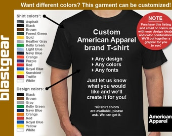Custom short sleeve American Apparel brand T-shirt (any/your design) — Any color/size - Adult S, M, L, XL, 2XL, 3XL