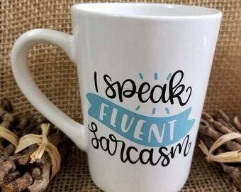 I speak Fluent Sarcasm Coffee Mug