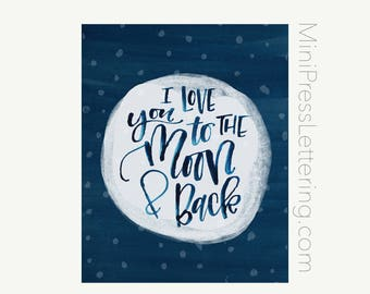 Instant Download - I love you to the Moon and Back Printable Quote