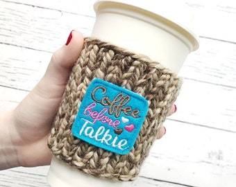 Coffee Gift, Coffee Before Talkie, Knit Coffee Cozy, Chunky Coffee Cozy, Coffee Applique Coffee Cozy, Chunky Knit Cup Cozy