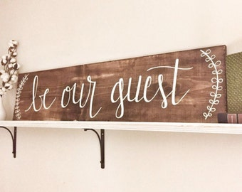 Be Our Guest | Wooden Sign