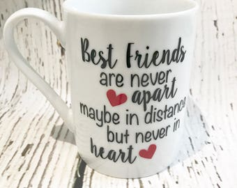Best Friends Mug //  Long Distance Best Friend Mug // Best Friends are Never Apart Maybe in Distance but Never in Heart
