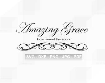 Amazing Grace SVG - Amazing Grace PNG - Spiritual SVG Files - Vinyl Designs svg - Cut Files - Svg Amazing Grace - Svg Cut Files - Png Design