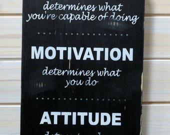 Ability  Motivation Attitude - Wood Sign {Inspirational Sign}