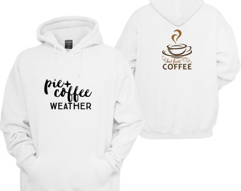 Pie and Coffee Hoodie, But First Coffee, Coffee Hoodie, Custom Coffee Hoodie, Foodie, Coffee Lovers