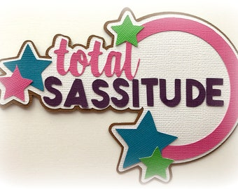 Total sassitude title scrapbook  premade paper piecing 3d die cut by my tear bears kira