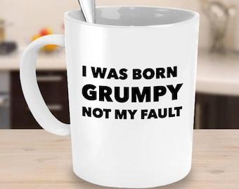 Grumpy - Grumpy Old Man - Inappropriate Mug - Sarcastic Mugs - Funny Boss Gift - Coworker Gift - Funny Office Gift - Office Humor - Rude Mug
