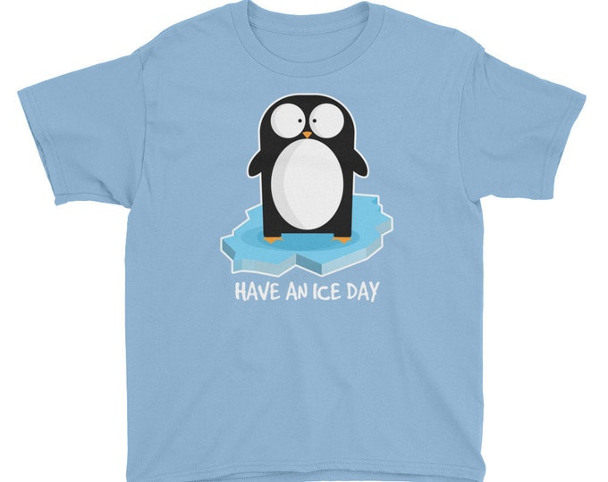 Have An Ice Day Youth T-Shirt with White Text   Penguin Shirt   Funny Penguin Shirt