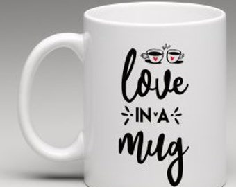 Love In A Mug *Can Be Personalized*