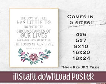 Russell M. Nelson | LDS General Conference | Quote | Joy we feel | Poster Handout | Visiting Teaching