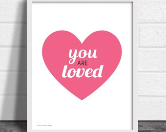 You Are Loved - Motivational Inspirational Affirmation Quote Art Print Poster