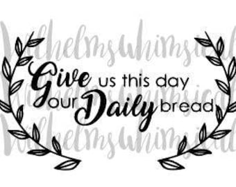 Give Us This Day Our Daily Bread SVG, Digital Download, Prayer, Laurels, Kitchen Decor,