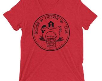 Backyard Chicken Club T-Shirt - Unisex Tri Blend - XS, S, M, L, XL, 2X, 3X - Hens, homestead, gardening, farm, country