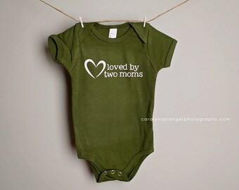 Loved by Two Moms one-piece or tee (Pick Your Color & Size)