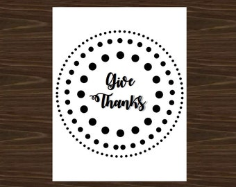 Give Thanks Poster, Thanksgiving Print, Give Thanks Thanksgiving Decor