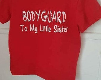 BODYGUARD to my little sister- iron on vinyl