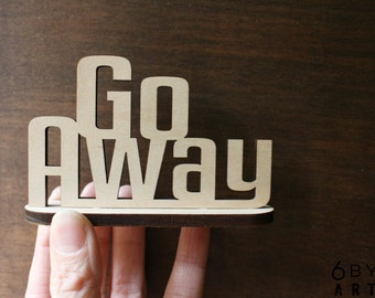 Go Away Standing Desk Sign | Shelf and Table Freestanding Decor Stand up Sign | Coworker Gift| Office Decor |