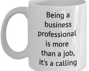 Being a business professional is more than a job, it's a calling