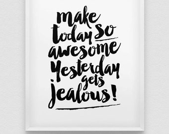 make today awesome print // motivational print // black and white home decor print // inspirational wall art // brush typography print