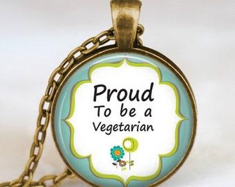 Proud Vegetarian  jewelry , vegan vegetarian diet pendant ,  eat organic necklace,Herbivore necklace, go vegan necklace, paleo diet necklace