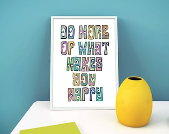 Do more of what makes you happy print – rainbow quote print –motivational art – psychedelic art – retro quote – cheer-up gift – papercut