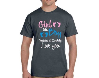Gender Reveal shirt Girl or Boy Mommy and Daddy Love You custom shirts gift idea Baby Announcement Team Boy Team Girl mom shirt dad shirt