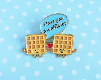 I Love You a Waffle Lot Enamel Pin - waffles brunch breakfast food lapel